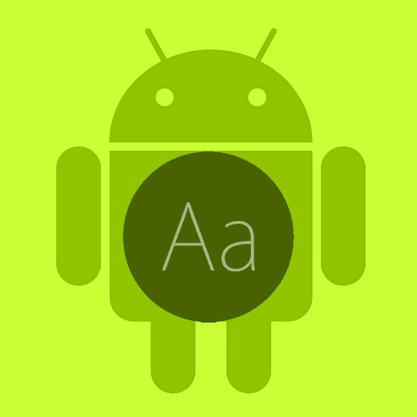 Как поменять шрифт на Андроиде
